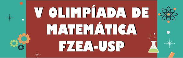 Banner V Olimpíada de Matemática FZEA-USP