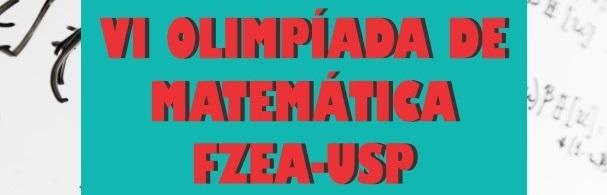 Banner VI Olimpíada de Matemática FZEA-USP