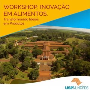 Workshop de Inovação em Alimentos – USP Municípios