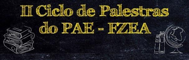 Banner II Ciclo de Palestras do PAE-FZEA