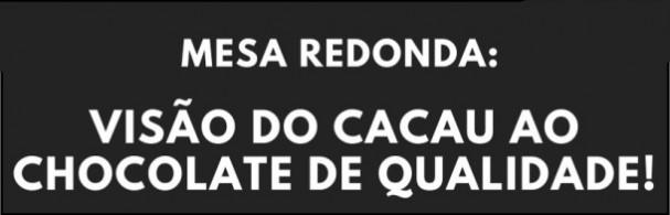 Banner Visão do Cacau ao Chocolate de Qualidade