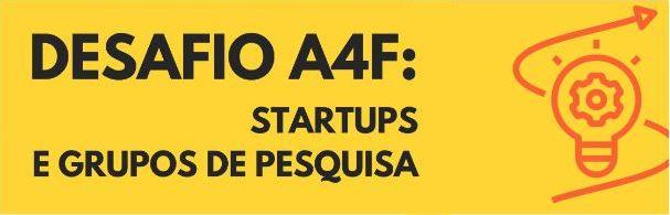 Banner Desafio AF4 Startups e Grupos de Pesquisa